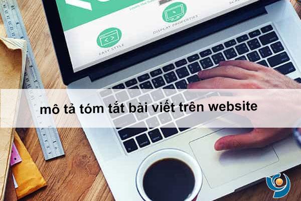 Tạo mô tả tóm tắt bài viết trên website, đoạn trích nội bật, hiệu quả  khi phát triển nội dung webiste