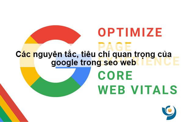 Các nguyên tắc, tiêu chí quan trọng giúp seo website google