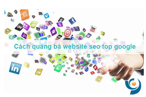 Cách quảng bá website hỗ trợ seo top google
