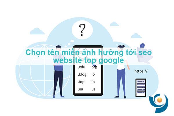 Chọn tên miền ảnh hưởng tới seo website top google