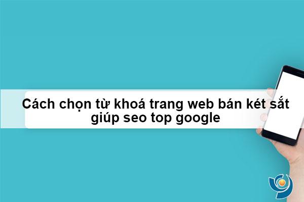 Cách chọn từ khoá trang web bán két sắt  giúp seo top google