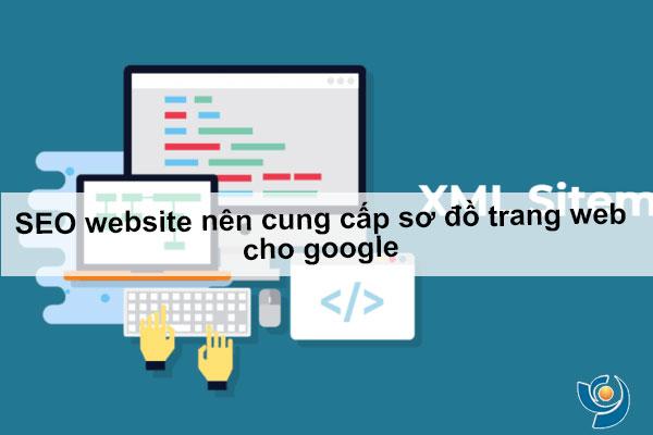 SEO website nên cung cấp sơ đồ trang web cho google (sitemap)