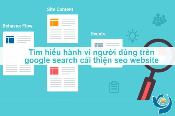 Hiểu hành vi người dùng trên google search cải thiện seo website