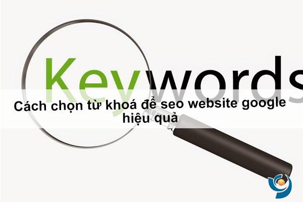 Cách chọn từ khoá để seo website google hiệu quả