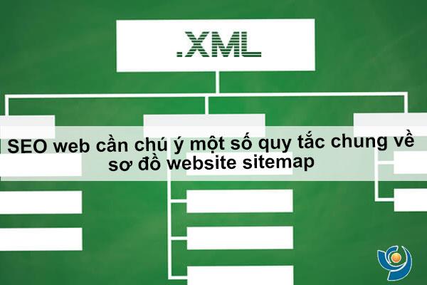 SEO web cần chú ý một số quy tắc chung về sơ đồ website sitemap