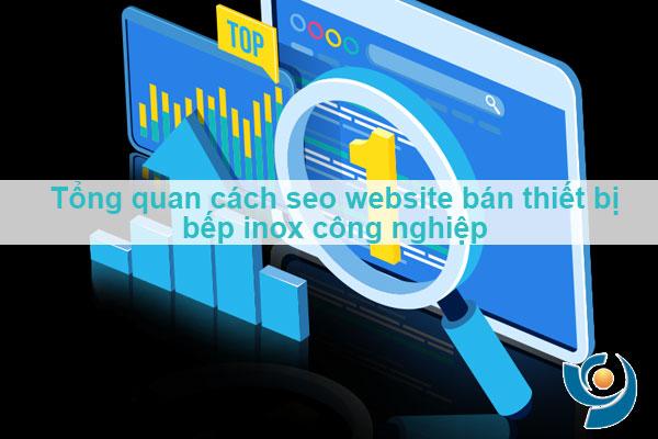 Tổng quan cách seo website bán thiết bị bếp inox công nghiệp