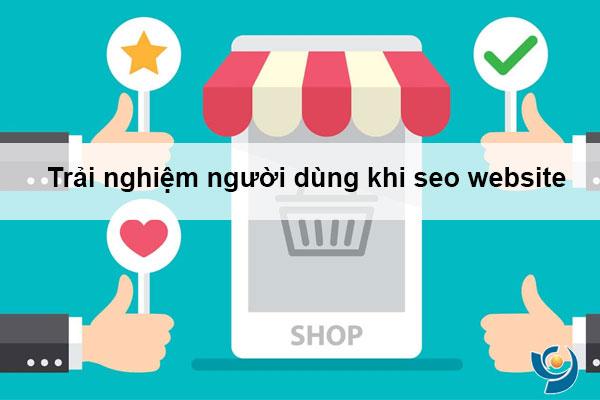Trải nghiệm người dùng trên trang rất quan trong seo webiste google