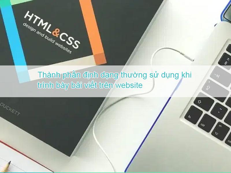 Các thành phần định dạng căn bản thường sử dụng khi viết nội dung website